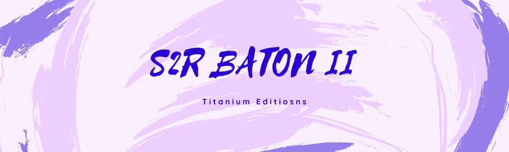 Olight S2R Baton II Titanium Editions