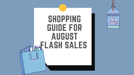Shopping guide for Flash Sales in August