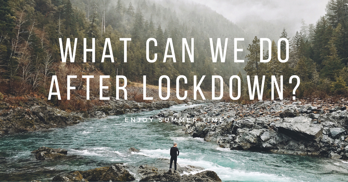What can we do after lockdown?