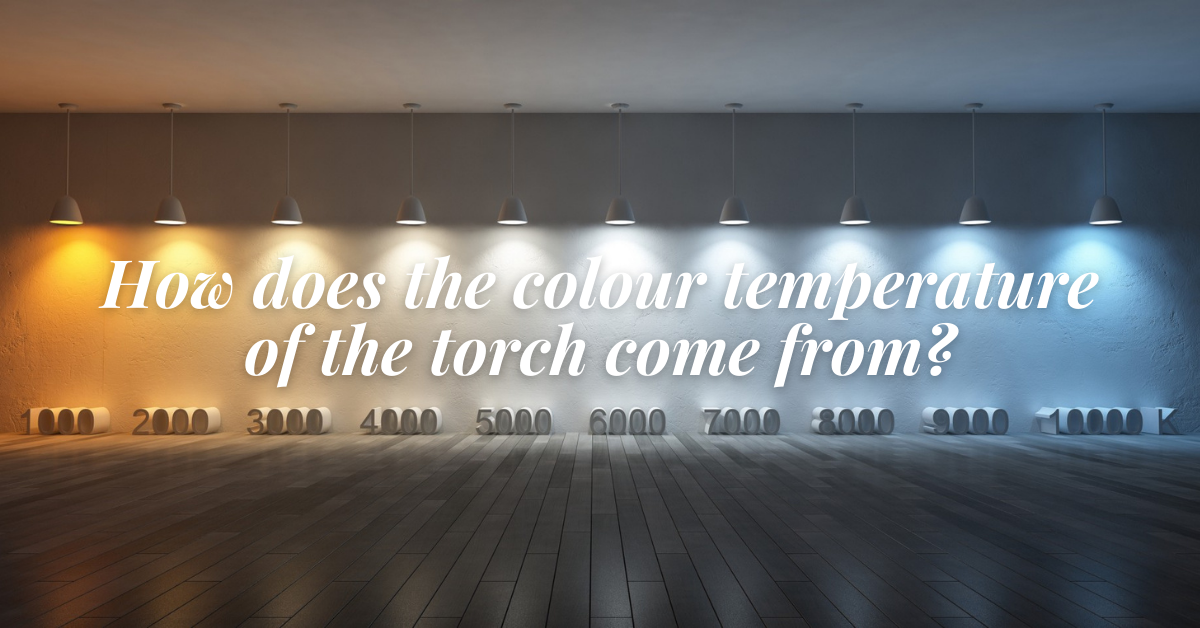 How does the colour temperature of the torch come from?